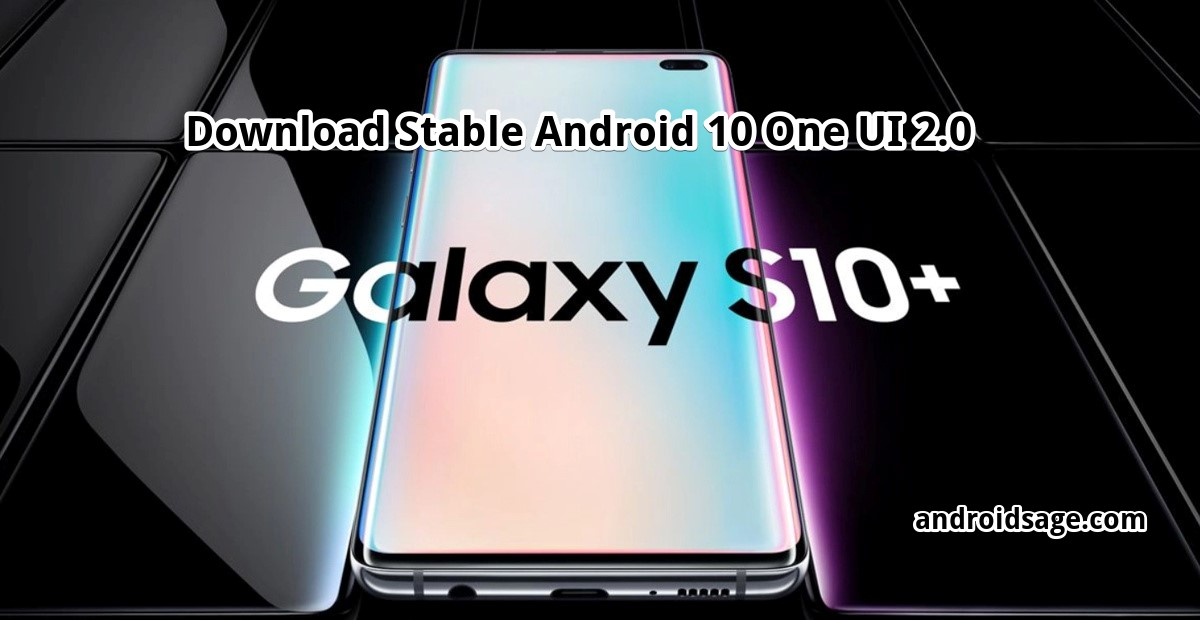 Download stable Android 10 for Samsung Galaxy S10 one ui 2.0