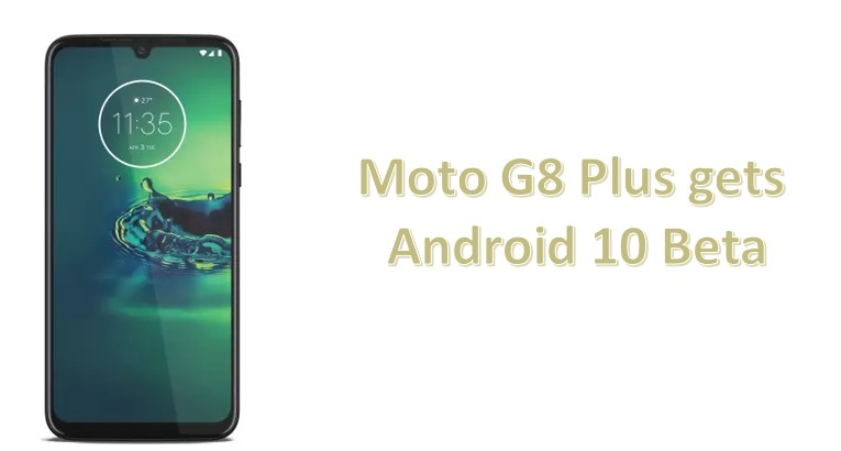 Moto g8 Plus gets android 10 soak test