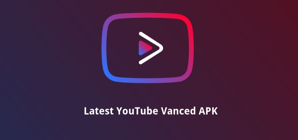 Latest YouTube Vanced APK download