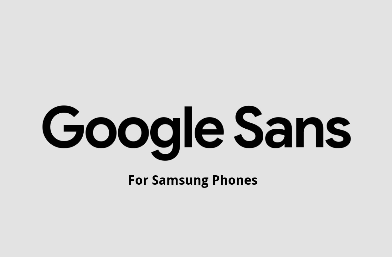 Google Sans Font for Samsung Android phones
