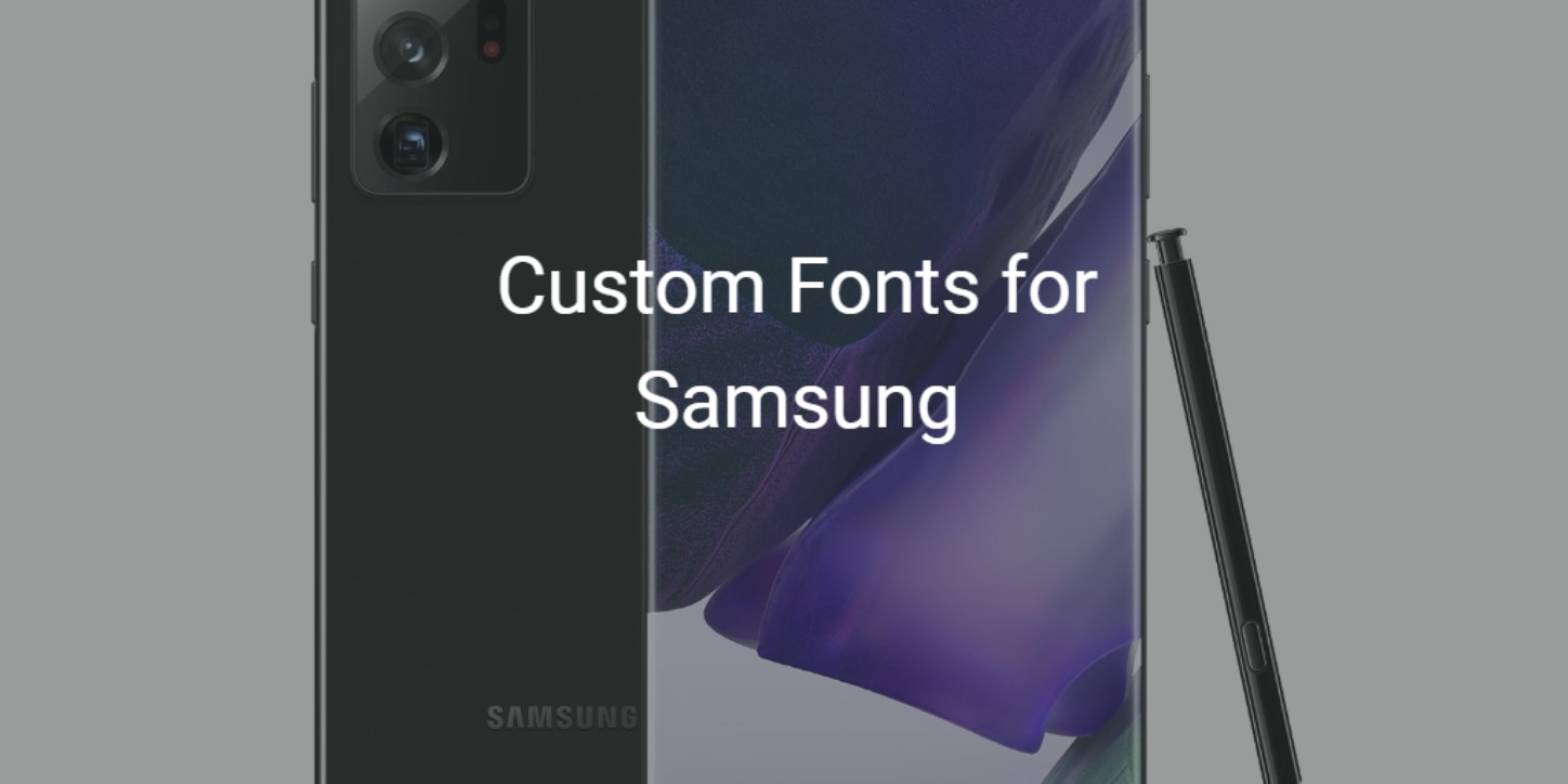 Download Fonts For Samsung Galaxy Device On Oneui 3 2 1 Based Android 11 10 9pie Update