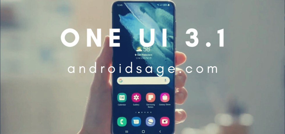 One UI 3.1 with Android 11 for Samsung Galaxy devices