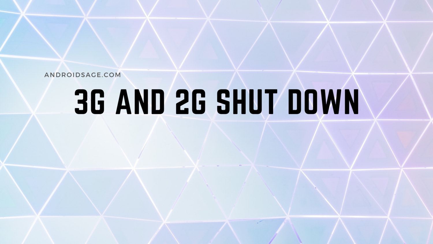 3G and 2G shutting down in the United States