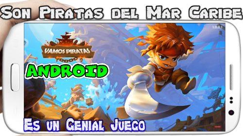 Vamos Piratas para Android Descarga genial juego de Piratas del caribe