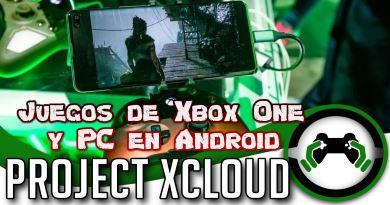 Project xCloud para Smartphones Juegos de Xbox One y PC en Android
