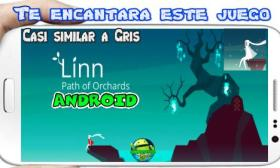 Linn Path of Orchards para Android Juego similar a Gris PC game