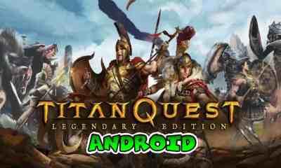 Titan Quest Legendary Edition 2021 apk para Android Mega Estreno