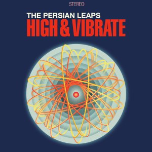 Review of 'High and Vibrate' EP by The Persian Leaps on Land Ski Records