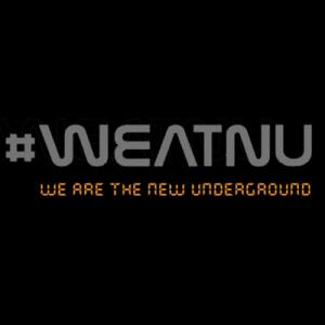 #WEATNU – We Are the New Underground