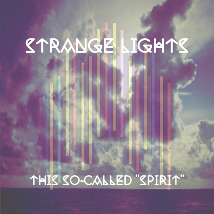 Review of This So Called 'Spirit' by Strange Lights