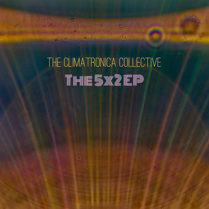 Review of The Climatronica Collective 5 x 2 EP by Various Artists on Pink Dolphin Records