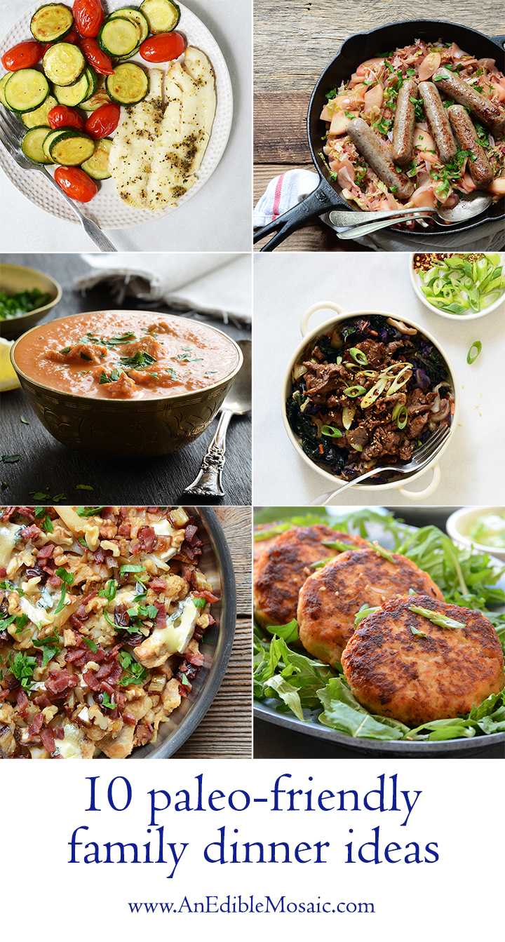 10 paleo friendly family dinner ideas an edible mosaic