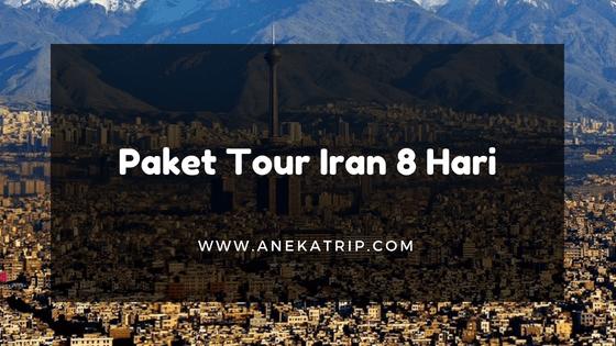 Paket Tour Iran 8 Hari