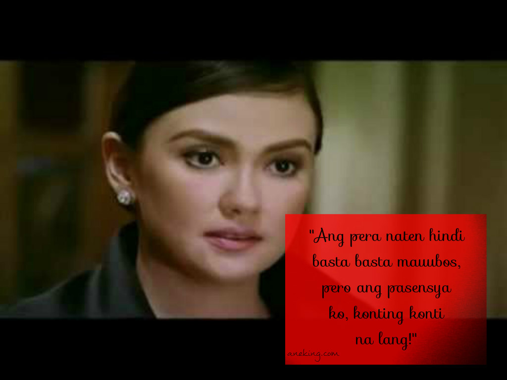 Unforgettable Lines From Pinoy Movies - Ane King