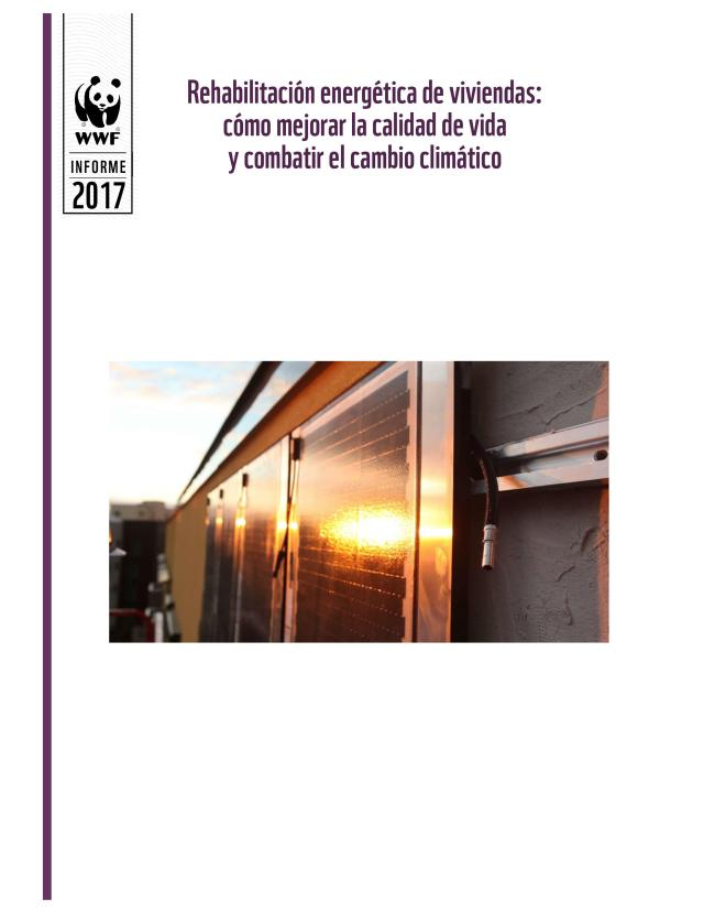 Rehabilitación energética de viviendas: cómo mejorar la calidad de vida y combatir el cambio climático 2017 WWF