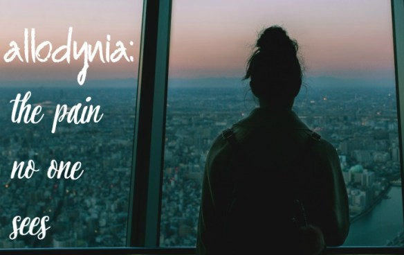 Allodynia & Invisible Pain