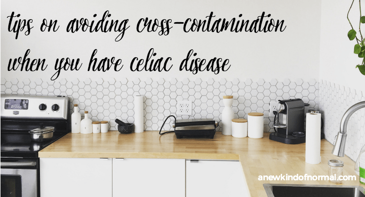 avoiding cross-contamination when you have celiac disease