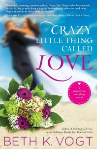 Crazy Little Thing Called Love by Beth Vogt