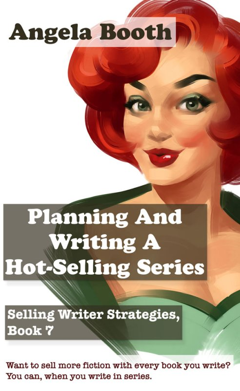 Planning And Writing A Hot-Selling Series: Selling Writer Strategies