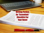 """Writing Fiction: An """"Essentials"""" Checklist For Your Novel"""