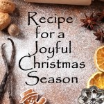 Recipe for a Joyful Christmas Season