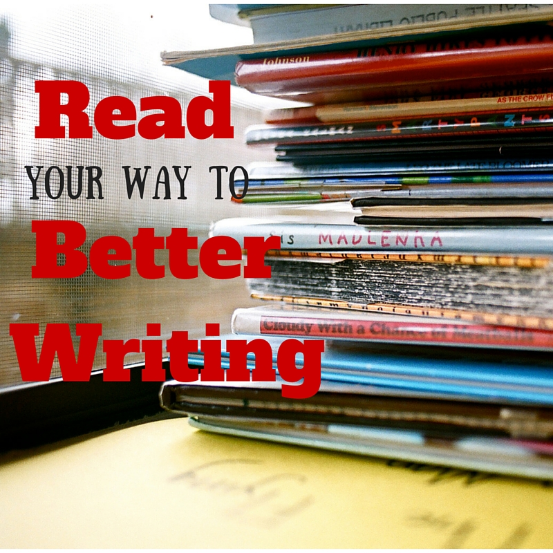Read Your Way To Better Writing