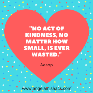 """Quote: """"No act of kindness, no matter how small, is ever wasted."""" Aesop"""