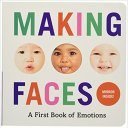 Book Cover: Making Faces: A First Book of Emotion