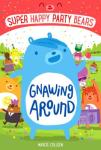 Book Cover: Super Happy Party Bears 1: Gnawing Around