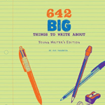 Book Cover: 642 Things to Write About: Young Writer Edition