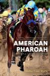 Book Cover Art: American Pharaoh: Triple Crown Champion