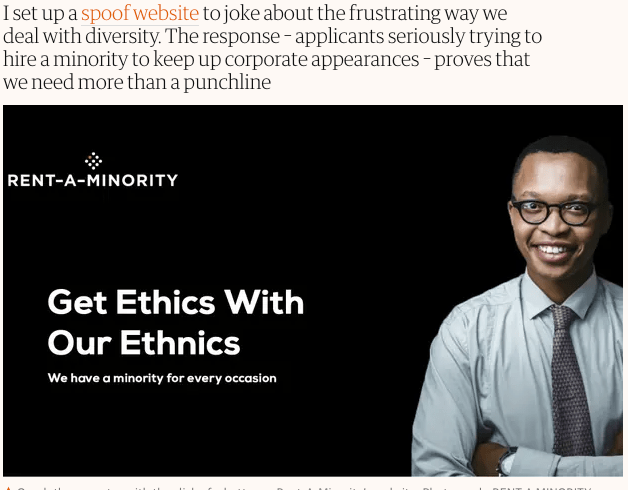 """""""I set up a spoof website to joke about the frustrating way we deal with diversity. The response - applicants seriously trying to hire a minority to keep up corporate appearances - proves that we need more than a punchline."""""""