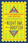Book Cover: To Night Owl from Dogfish by Holly Goldberg Sloan and Meg Wolitzer