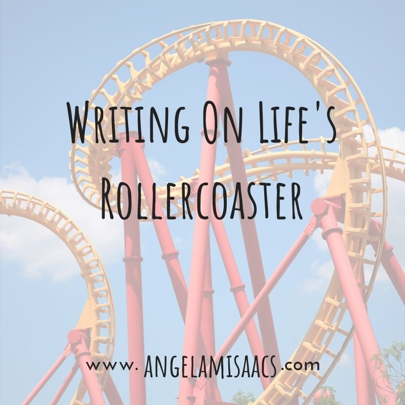 Writing on Life's Roller coaster