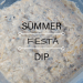 Summer Fiesta Dip Recipe