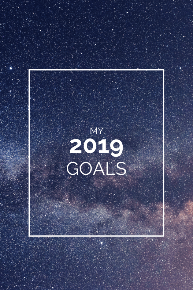 2019 Goals | Looking forward to a new year