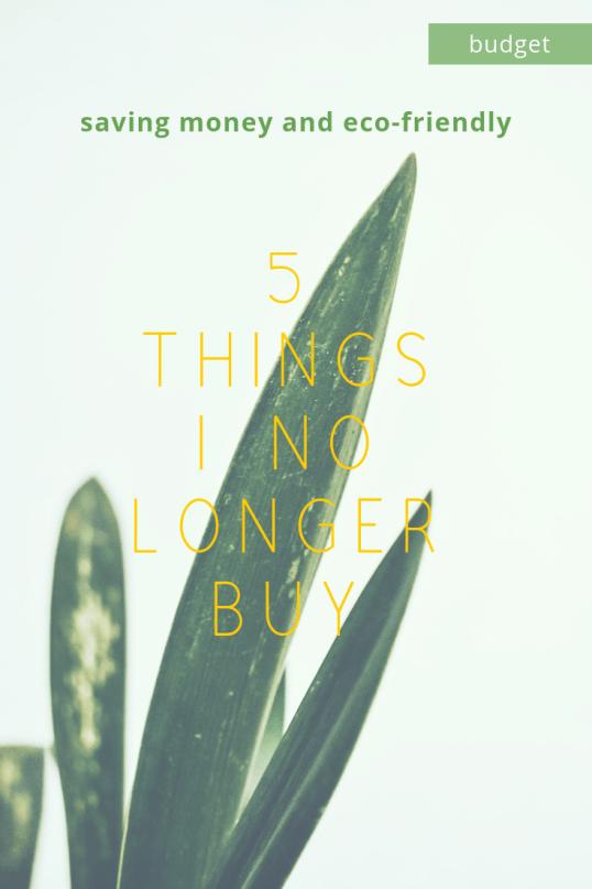 5 Things I No Longer Buy