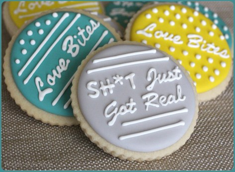 Shit Just Got Real / Love Bites Wedding Favor Cookies