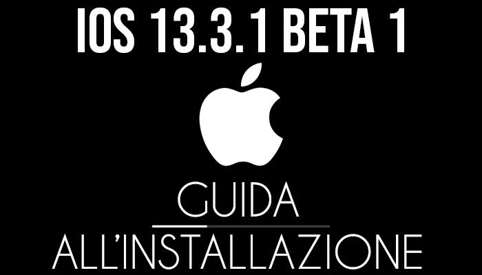 iOS 13.3.1 Beta 1 - installazione