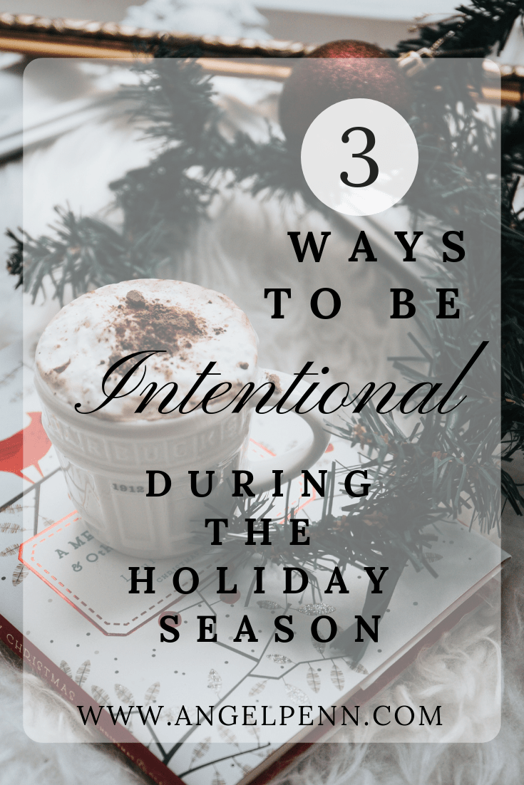 Intentional Living during the Holiday Season