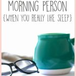 How I Have Become a Morning Person