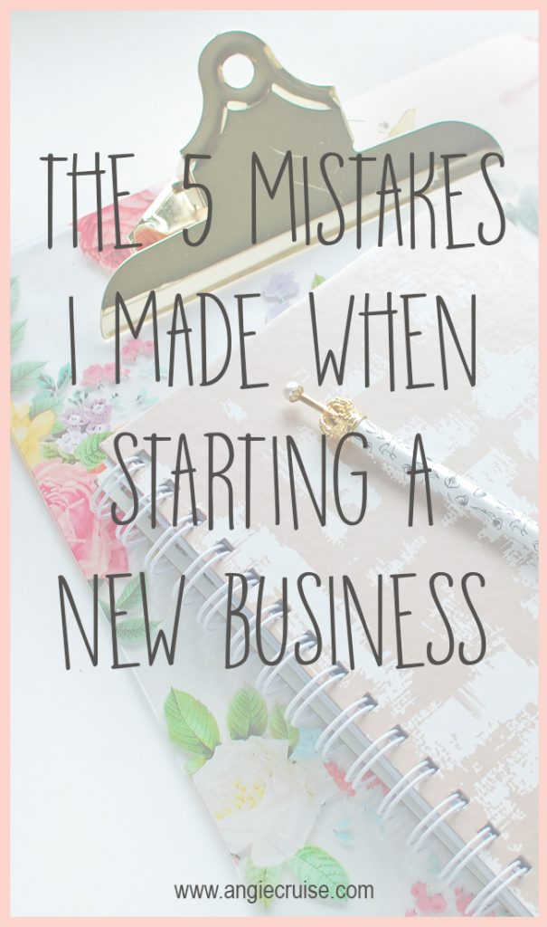 The 5 Mistakes I Made When Starting My First Business