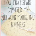 How CinchShare Changed My Network Marketing Business