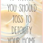 10 Things to Toss Today to Detoxify Your House
