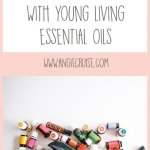 My August Wellness Box with Young Living Essential Oils