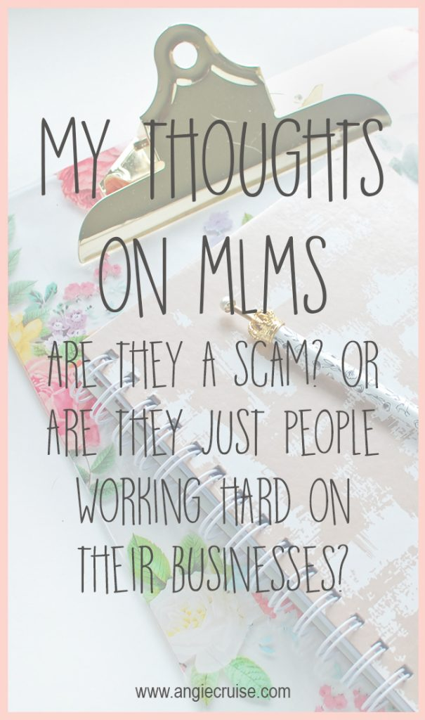 What do you think about MLMs? Are they a scam? Or just hard workers trying to support their families? Read on to find out what I think about this business model!