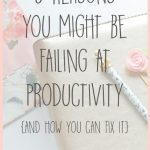 5 Reasons You Might be Failing at Productivity