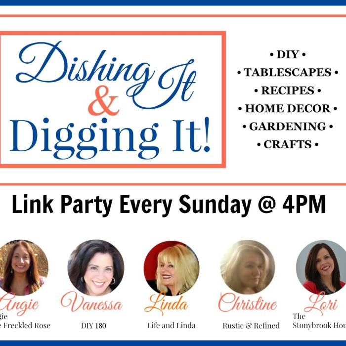 Dishing It & Digging It Link Party #101