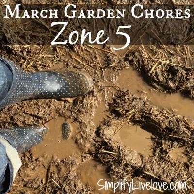 March Garden Chores Zone 5