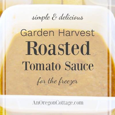 Simple & Delicious Garden Harvest Roasted Tomato Sauce - An Oregon Cottage